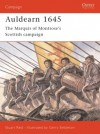 Auldearn 1645: The Marquis of Montrose's Scottish campaign - Stuart Reid