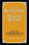 On the Revolutions of Heavenly Spheres (Great Minds Series) - Nicolaus Copernicus