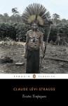 Tristes Tropiques (Penguin Classics) - Claude Lévi-Strauss, Patrick Wilcken, John Weightman, Doreen Weightman