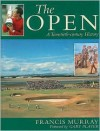 The Open: A Twentieth-Century History - Francis Murray, Gary Player
