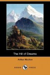 The Hill of Dreams (Dodo Press) - Arthur Machen