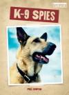 K-9 Spies - Phillip W. Simpson
