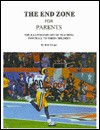 The End Zone for Parents - Bob Swope