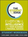The Student EQ Edge: Emotional Intelligence and Your Academic and Personal Success: Student Workbook - Korrel Kanoy, Howard E. Book, Steven J. Stein
