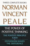 Norman Vincent Peale: Three Complete Books: The Power of Positive Thinking; The Positive Principle Today; Enthusiasm Makes the Difference - Norman Vincent Peale