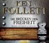 Die Brücken der Freiheit - Ken Follett, Till R. Lohmeyer, Christel Rost, Philipp Schepmann