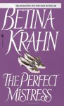 The Perfect Mistress - Betina Krahn