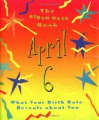 The Birth Date Book April 6: What Your Birthday Reveals about You - Oriental Institute