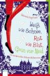 Weiß wie Schnee, Rot wie Blut, Grün vor Neid: Ein mörderischer Schneewittchenroman - Gabriella Engelmann