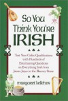 So You Think You're Irish - Margaret Kelleher