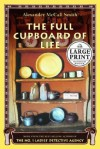 The Full Cupboard of Life (No. 1 Ladies' Detective Agency, #5) - Alexander McCall Smith