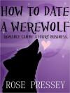How to Date a Werewolf (Rylie Cruz #1) - Rose Pressey