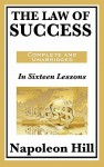 The Law of Success: In Sixteen Lessons: Complete and Unabridged - Napoleon Hill