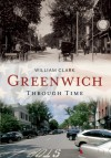 Greenwich Through Time: America Through Time - William Clark