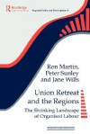 Union Retreat and the Regions - Ron Martin, Peter Sunley, Jane Wills