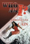 Who Am I?: The Chronicles of Cain - Dion E. Cheese
