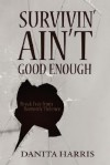 Survivin' Ain't Good Enough: Break Free from Domestic Violence - Danita Harris