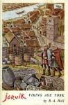 Jorvik: Viking age York. - R.A. Hall