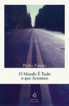O Mundo É Tudo o que Acontece - Pedro Paixão