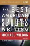 The Best American Sports Writing - Glenn Stout, Michael Wilbon