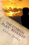 The Eternal Plan - Revealed: The Automatic Writings of a Happy Medium - Colin Jones, Owen Jones (architect)
