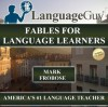 Language Guy's Fables for Language Learners - Mark Frobose