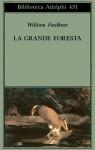 La grande foresta - William Faulkner, Roberto Serrai, Mario Materassi