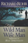 From Wild Man to Wise Man: Reflections on Male Spirituality - Richard Rohr, Joseph Martos