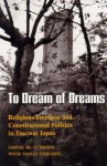 To Dream of Dreams: Religious Freedom and Constitutional Politics in Postwar Japan - David M. O'Brien, Yasuo Ohkoshi