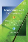 Economics And Ecosystems: Efficiency, Sustainability And Equity In Ecosystem Management - Lars Hein