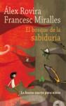El bosque de la sabiduría - Álex Rovira, Francesc Miralles