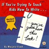 If You're Trying to Teach Kids How to Write, You've Gotta Have This Book - Marjorie Frank, Kathleen Bullock, Judy Ramsell Howard