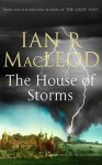 The House of Storms - Ian R. MacLeod