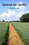 Walking the garden - Michael Smith