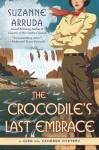 The Crocodile's Last Embrace - Suzanne Arruda