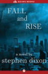 Fall and Rise - Stephen Dixon