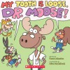 My Tooth Is Loose, Dr. Moose - Teresa Johnston, Brian Sendelbach