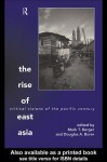 The Rise of East Asia - Mark T. Berger, Douglas A. Borer