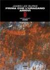 Prima che l'uragano arrivi - James Lee Burke, Matteo Curtoni, Maura Parolini