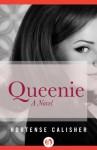 Queenie: A Novel - Hortense Calisher