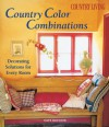 Country Living Country Color Combinations: Decorating Solutions for Every Room - Kate Butcher
