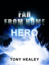 Far From Home 3: Hero - Tony Healey, Laurie Laliberte