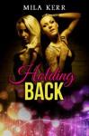 Holding Back - Mila Kerr