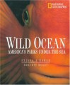 Wild Ocean - Sylvia A. Earle, Tim Cahill, Wolcott Henry