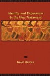 Identity and Experience in the New Testament - Klaus Berger