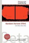 Random Harvest (Film) - Lambert M. Surhone, Mariam T. Tennoe, Susan F. Henssonow