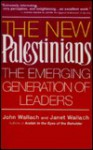 The New Palestinians - John Wallach, Janet Wallach