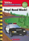 Stop! Road Block! (Tonka Phonics Reading Program) - Sonia Sander