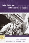 Being God's Man in the Search for Success - Stephen Arterburn, Kenny Luck, Todd Wendorff