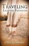 Traveling Lighted Pathways - Carl L. Adams